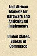 East African Markets for Hardware and Agricultural Implements