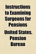Instructions to Examining Surgeons for Pensions