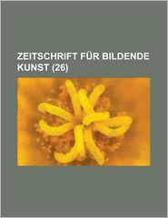 Zeitschrift Fur Bildende Kunst (26 ) - National Research Council Aids, Anonymous