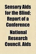 Sensory AIDS for the Blind; Report of a Conference