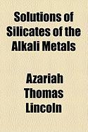 Solutions of Silicates of the Alkali Metals