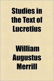 Studies in the Text of Lucretius - William Augustus Merrill