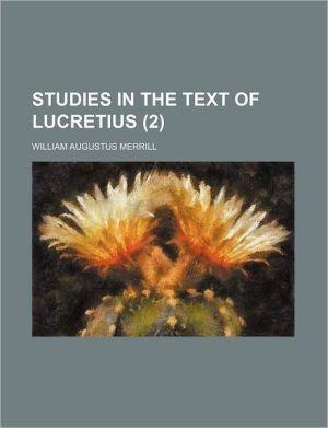 Studies in the Text of Lucretius (2) - William Augustus Merrill