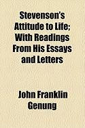 Stevenson's Attitude to Life; With Readings from His Essays and Letters