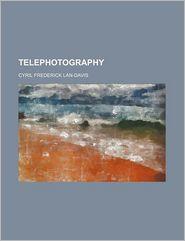 Telephotography - Cyril Frederick Lan-Davis