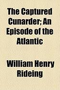 The Captured Cunarder; An Episode of the Atlantic