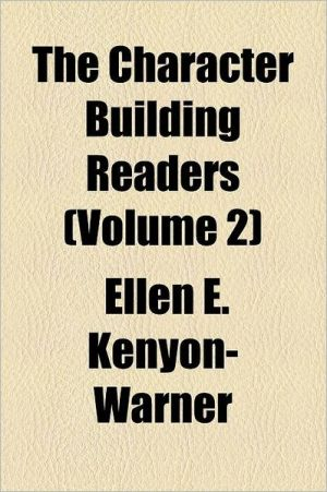 The Character Building Readers Volume 2 - Ellen E. Kenyon-Warner