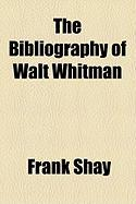The Bibliography of Walt Whitman