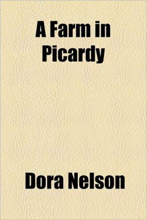 A Farm in Picardy - Dora Nelson