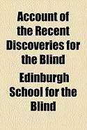 Account of the Recent Discoveries for the Blind
