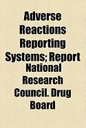 Adverse Reactions Reporting Systems; Report