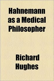 Hahnemann as a Medical Philosopher