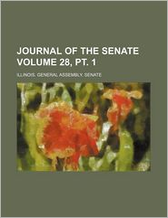 Journal of the Senate Volume 28, PT. 1 - Illinois General Assembly Senate