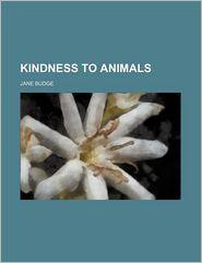 Kindness to Animals - Jane Budge