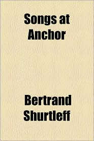 Songs at Anchor - Bertrand Shurtleff
