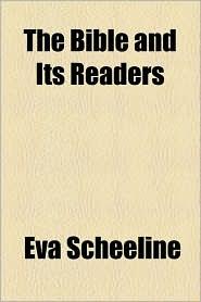 The Bible and Its Readers - Eva Scheeline