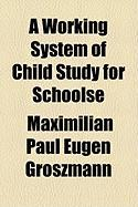 A Working System of Child Study for Schoolse