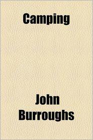Camping & Tramping with Roosevelt - John Burroughs