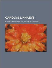 Carolvs Linnaevs - Edward Lee Greene
