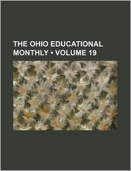 The Ohio Educational Monthly (Volume 19) - General Books