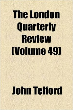 The London Quarterly Review Volume 49 - John Telford