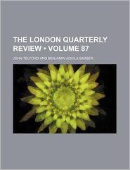 The London Quarterly Review (Volume 87) - John Telford
