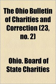 The Ohio Bulletin Of Charities And Correction (23, No. 2) - Ohio. Board Of State Charities