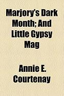 Marjory's Dark Month; And Little Gypsy Mag