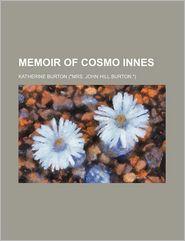 Memoir of Cosmo Innes - Katherine Burton
