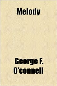 Melody - George F. O'Connell