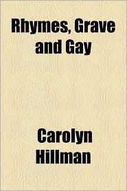 Rhymes, Grave and Gay - Carolyn Hillman