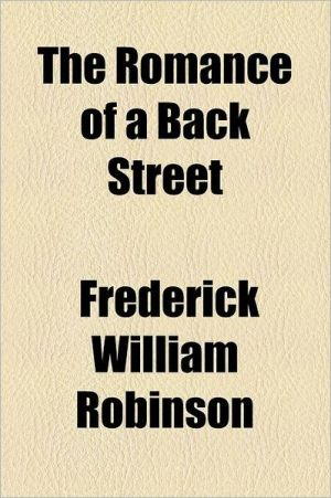 The Romance of a Back Street - Frederick William Robinson