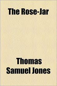 The Rose-Jar - Thomas Samuel Jones