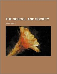 The School and Society - John Dewey