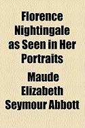 Florence Nightingale as Seen in Her Portraits