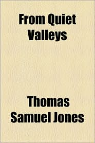 From Quiet Valleys - Thomas Samuel Jones