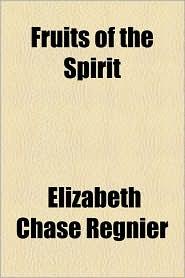 Fruits of the Spirit - Elizabeth Chase Regnier