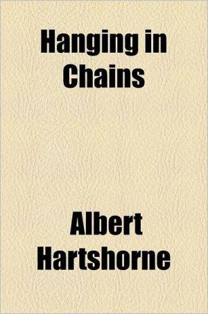 Hanging in Chains - Albert Hartshorne