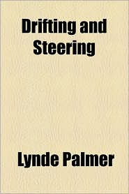 Drifting And Steering - Lynde Palmer