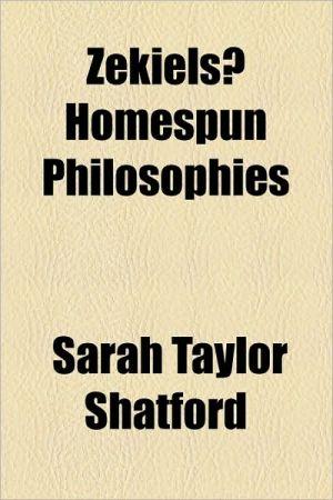 Zekiels Homespun Philosophies - Sarah Taylor Shatford