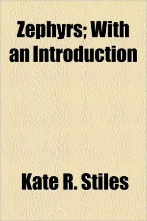 Zephyrs; With An Introduction - Kate R. Stiles