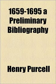 1659-1695 a Preliminary Bibliography - Henry Purcell