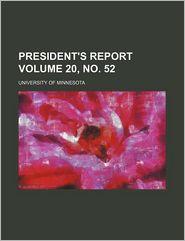 President's Report Volume 20, No. 52 - University Of Toronto, University Of Minnesota