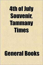 4th Of July Souvenir, Tammany Times - General Books