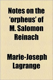 Notes on the 'Orpheus' of M. Salomon Reinach - Marie-Joseph Lagrange