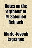 Notes on the 'Orpheus' of M. Salomon Reinach