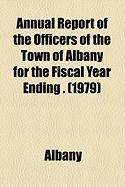 Annual Report of the Officers of the Town of Albany for the Fiscal Year Ending . (1979)