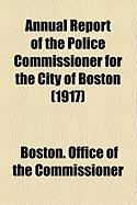 Annual Report of the Police Commissioner for the City of Boston (1917)