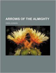 Arrows Of The Almighty - Owen Johnson