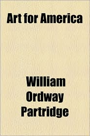 Art For America - William Ordway Partridge